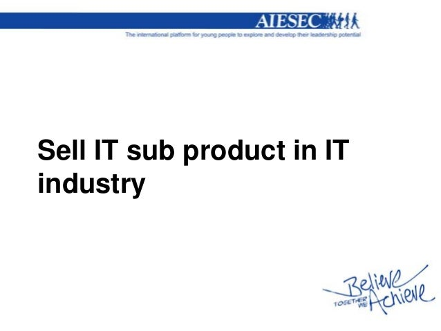 Sell IT sub product in ITindustry
