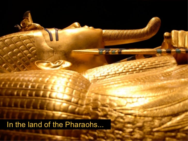In the land of the Pharaohs...