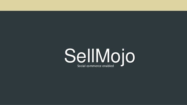 SellMojoSocial commerce enabled