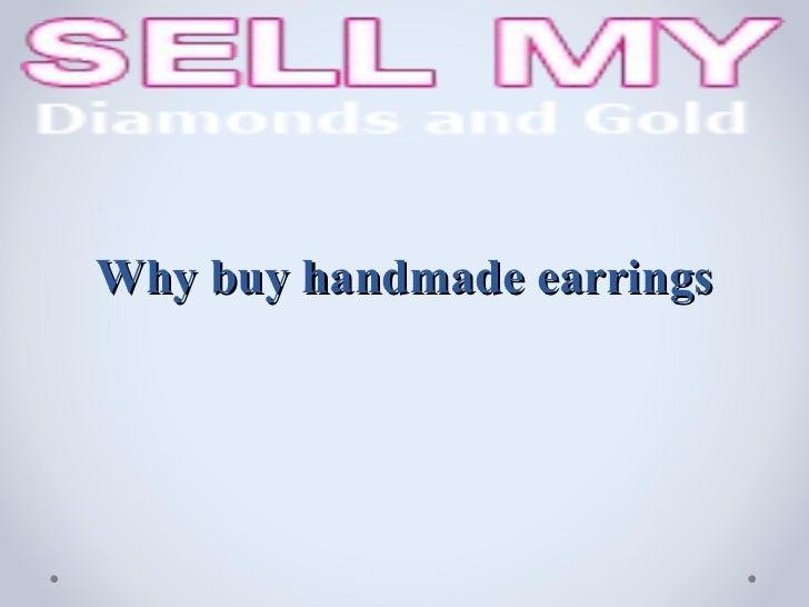 Why buy handmade earrings