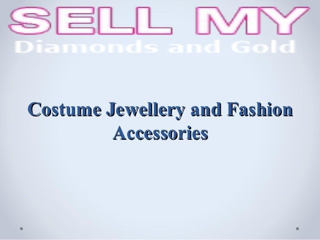 Costume Jewellery and Fashion         Accessories