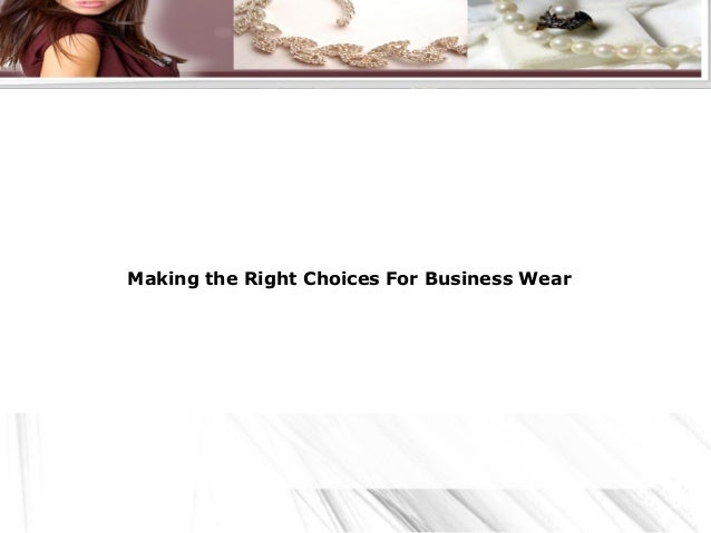 Making the Right Choices For Business Wear