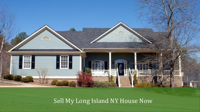 Sell My Long Island NY House Now