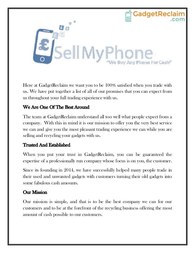 Here at GadgetReclaim we want you to be 100% satisfied when you trade with  us. We have put together a list of all of our ...