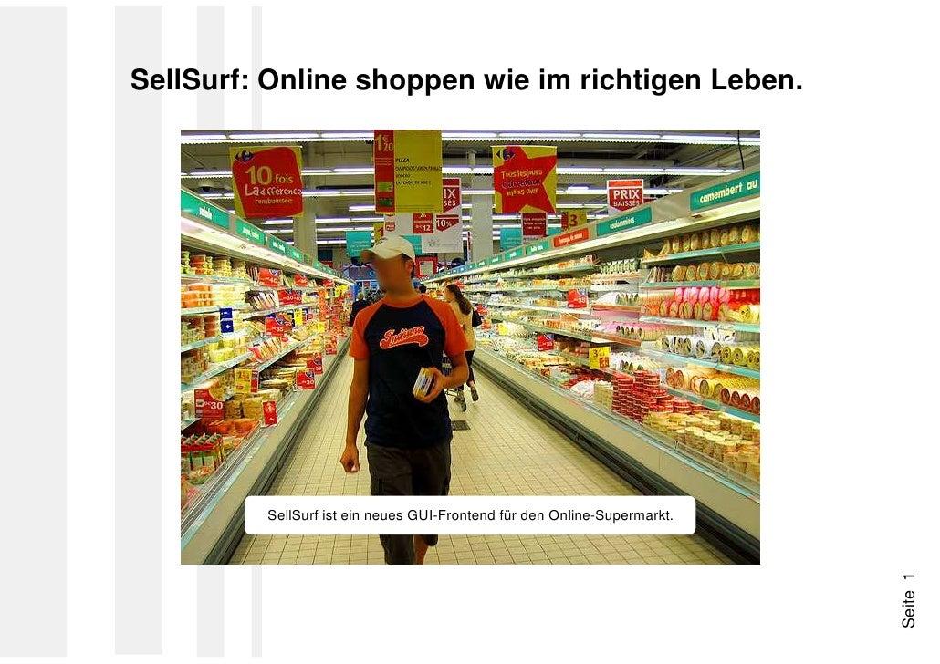 SellSurf: Online shoppen wie im richtigen Leben.              SellSurf ist ein neues GUI-Frontend für den Online-Supermark...