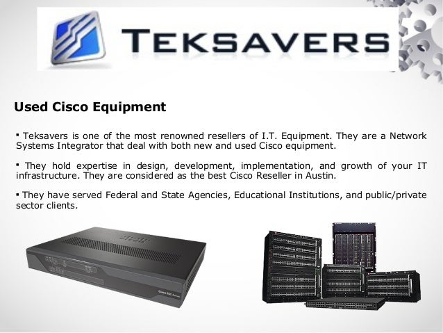 Sell Used Cisco Equipment to Teksavers in Austin