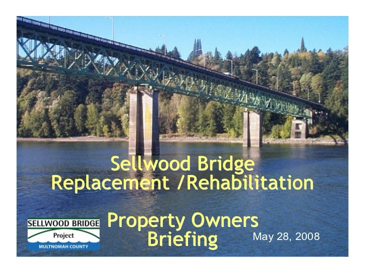 Sellwood Bridge Replacement /Rehabilitation      Property Owners          Briefing  May 28, 2008