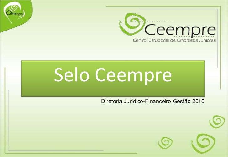 Selo Ceempre<br />Diretoria Jurídico-Financeiro Gestão 2010<br />
