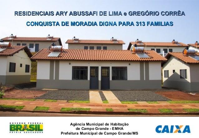 Fevereiro Maio Setembro RESIDENCIAIS ARY ABUSSAFI DE LIMA e GREGÓRIO CORRÊARESIDENCIAIS ARY ABUSSAFI DE LIMA e GREGÓRIO CO...