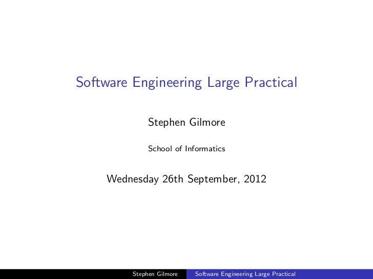Software Engineering Large Practical              Stephen Gilmore              School of Informatics     Wednesday 26th Se...