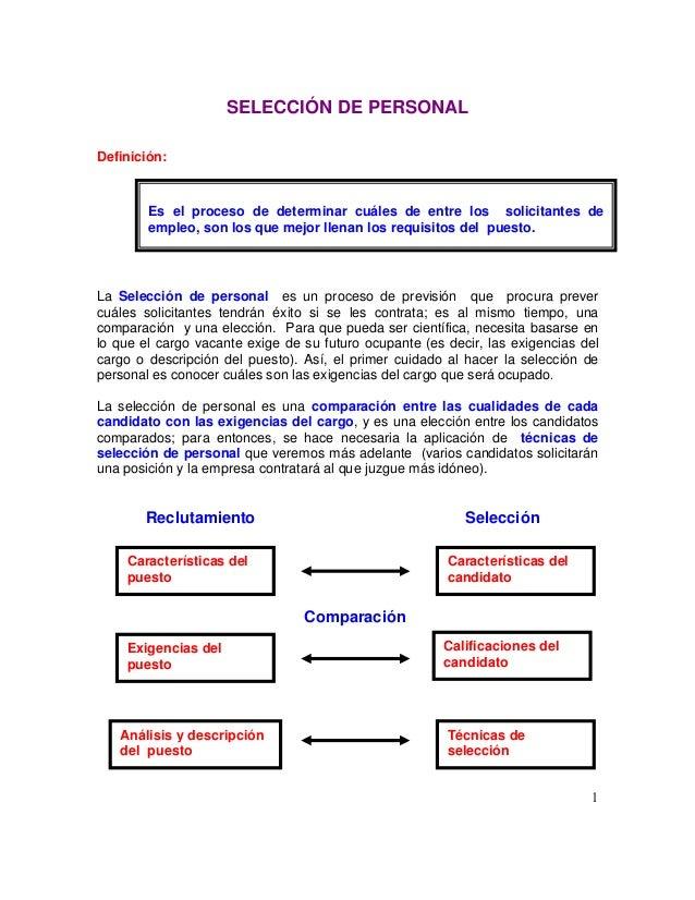 SELECCIÓN DE PERSONAL Definición: La Selección de personal es un proceso de previsión que procura prever cuáles solicitant...