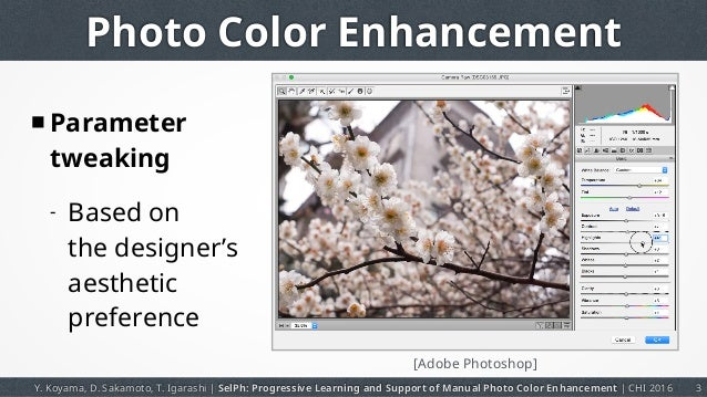 [CHI 2016] SelPh: Progressive Learning and Support of Manual Photo Color Enhancement Slide 3