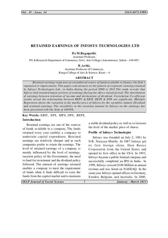 Vol . IV : Issue. 14  ISSN:0975-9999  RETAINED EARNINGS OF INFOSYS TECHNOLOGIES LTD Dr.M.Ragupathi, Assistant Professor, P...