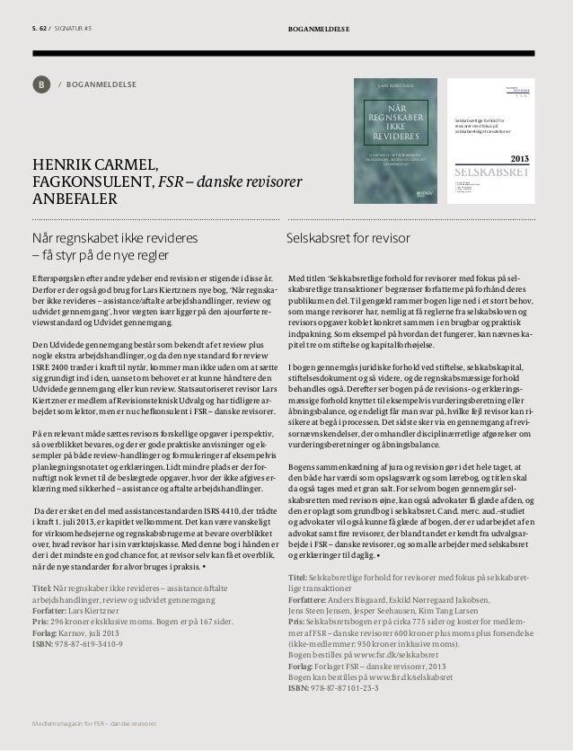 Når regnskabet ikke revideres – få styr på de nye regler Selskabsret for revisor Henrik Carmel, fagkonsulent, FSR – danske...