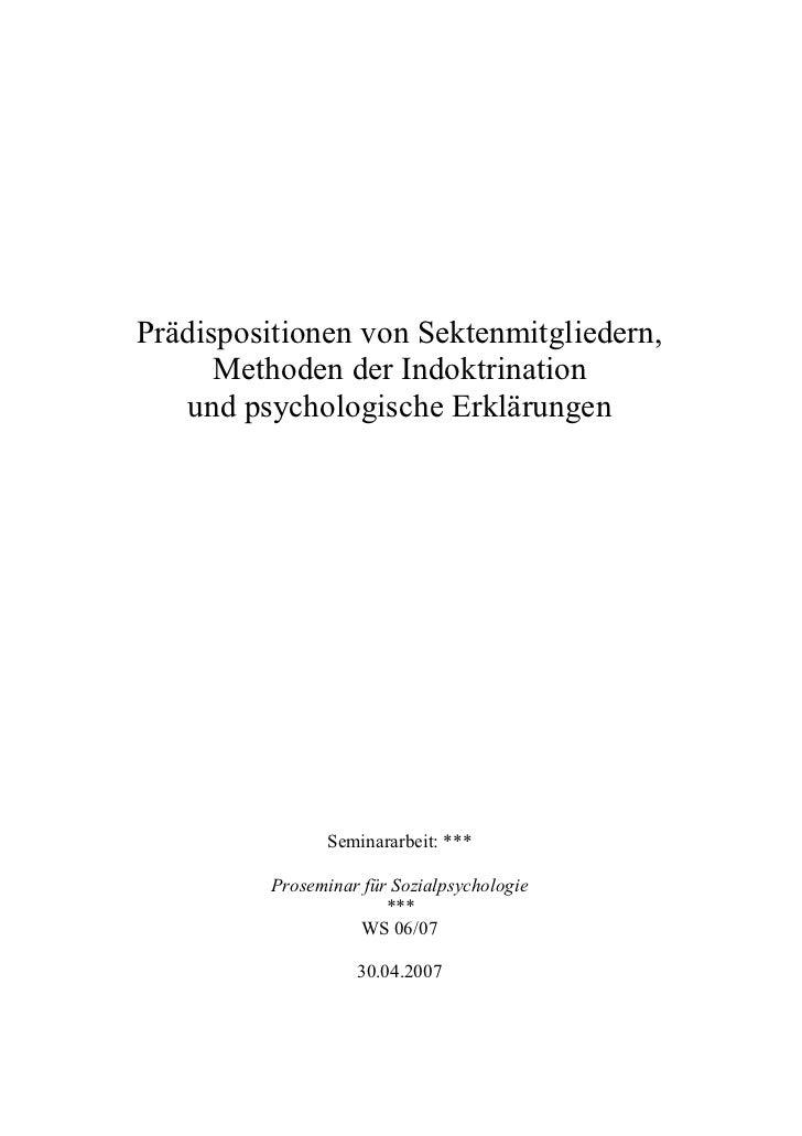 Prädispositionen von Sektenmitgliedern,      Methoden der Indoktrination   und psychologische Erklärungen                S...