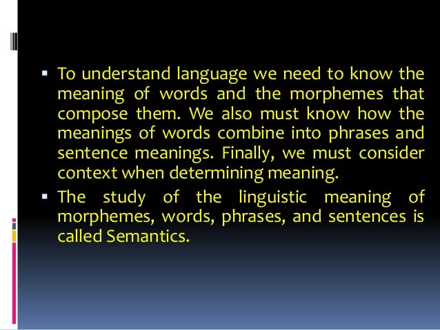 the influence of grammar on meaning Grammar refers to the way words are used each of these is a discrete, individual part, but they are all intrinsically linked together in meaning.