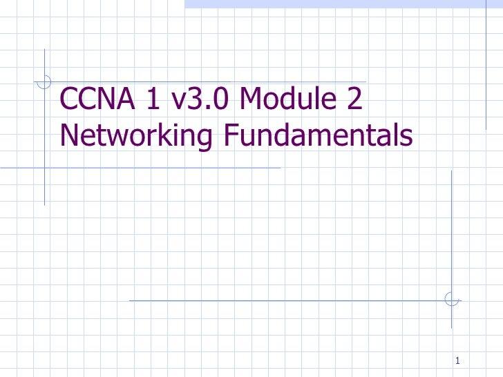 CCNA 1 v3.0 Module 2  Networking Fundamentals