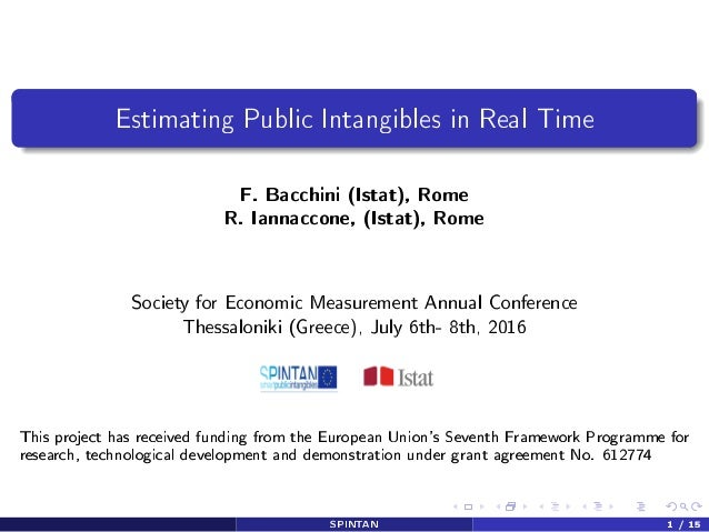 Estimating Public Intangibles in Real Time F. Bacchini (Istat), Rome R. Iannaccone, (Istat), Rome Society for Economic Mea...