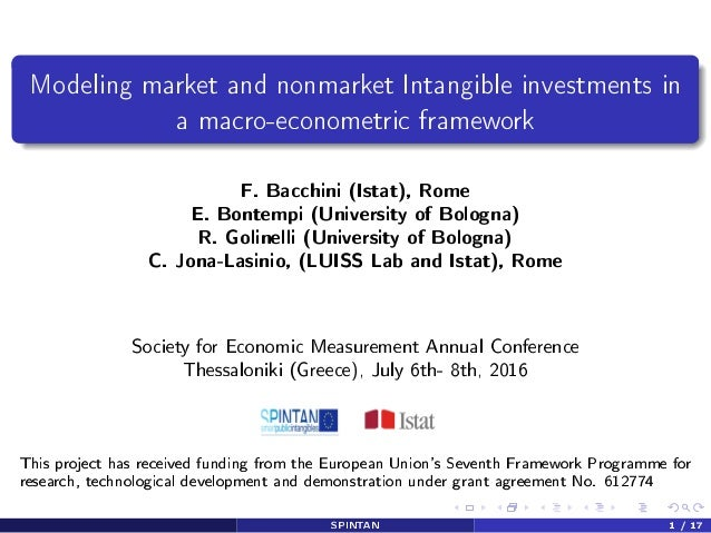 Modeling market and nonmarket Intangible investments in a macro-econometric framework F. Bacchini (Istat), Rome E. Bontemp...