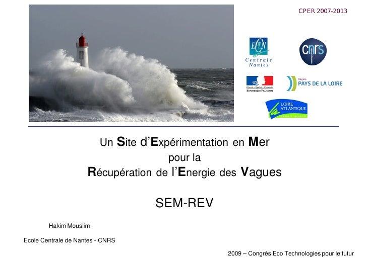 CPER 2007-2013                            Un Site d'Expérimentation en Mer                                     pour la    ...