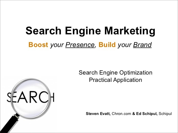 Search Engine Marketing Boost your Presence, Build your Brand                   Search Engine Optimization                ...