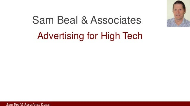 Sam Beal & Associates                  Advertising for High TechSam Beal & Associates ©2013
