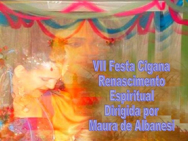 VII Festa Cigana Renascimento Espiritual Dirigida por Maura de Albanesi