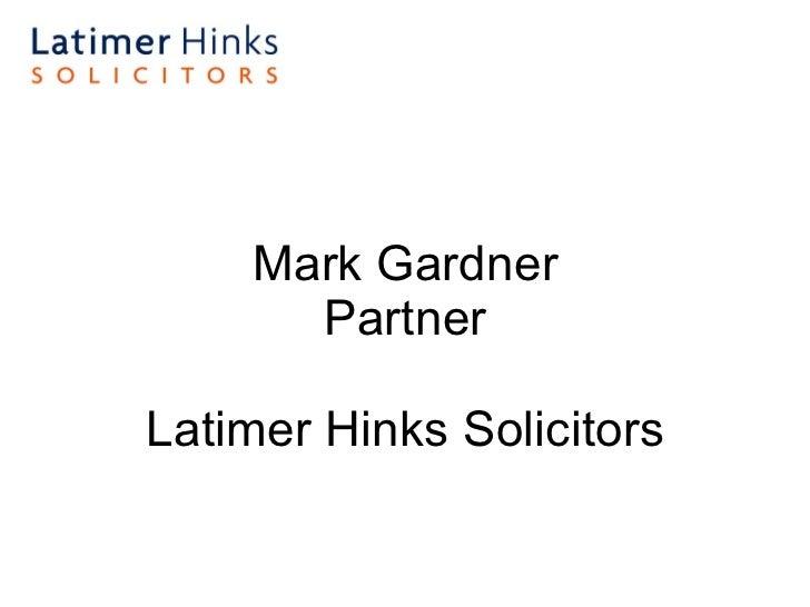 Mark Gardner Partner Latimer Hinks Solicitors