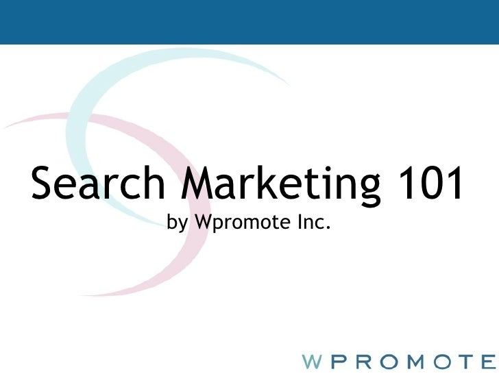 Search Marketing 101 by Wpromote Inc.