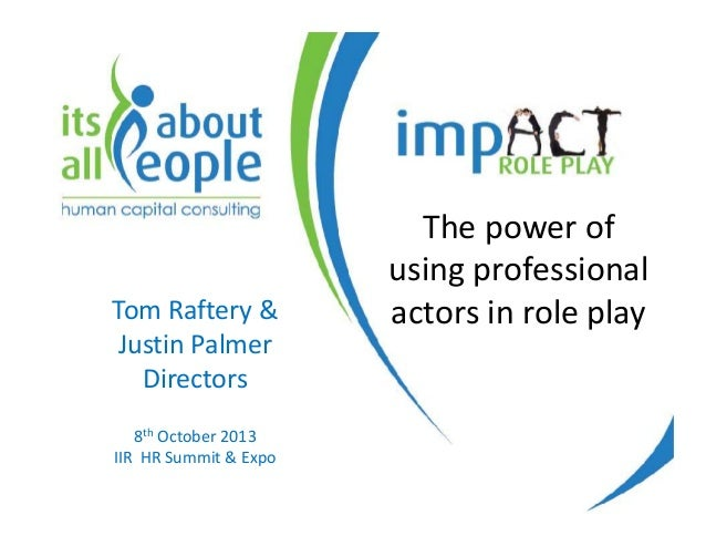 Using Role Play In Training And Assessment Centres - Tom Raftery
