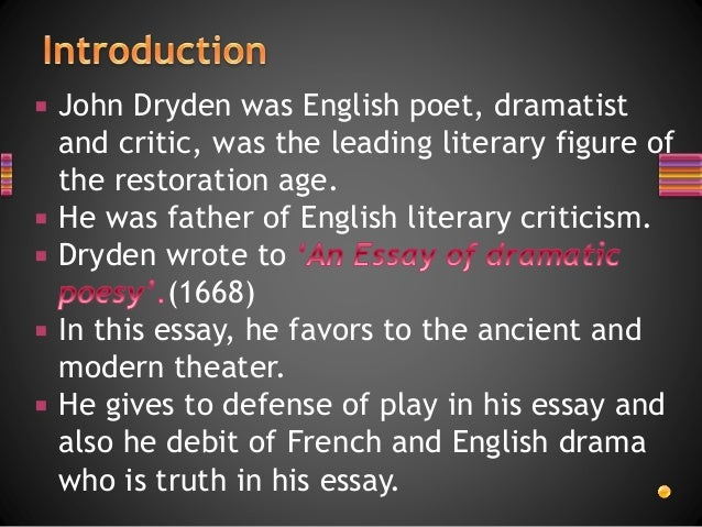 essay of dramatic poesy by john dryden While at westminster, dryden published his first verses, an elegy.