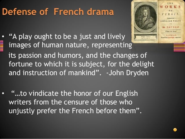 from an essay of dramatic poesy by john dryden summary Of dramatic poesie, an essay: another english poet, john dryden, in of dramatick poesie, an essay (1668), makes the same point in describing the kind of laughter.