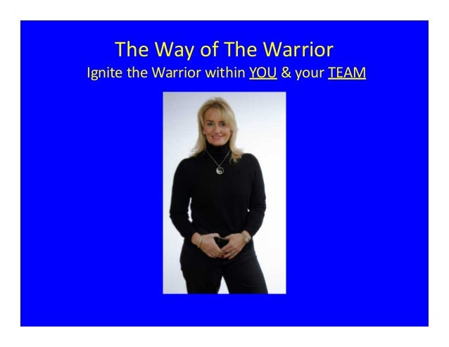 The Way of The Warrior  Ignite the Warrior within YOU & your TEAM