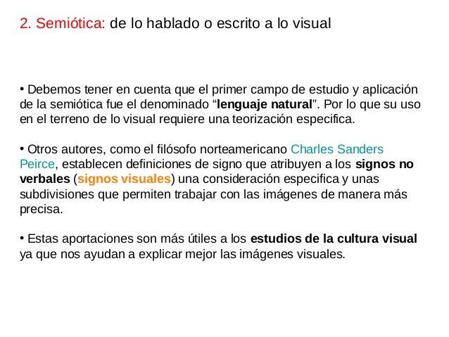 """• Debemos tener en cuenta que el primer campo de estudio y aplicación de la semiótica fue el denominado """"lenguaje natural""""..."""