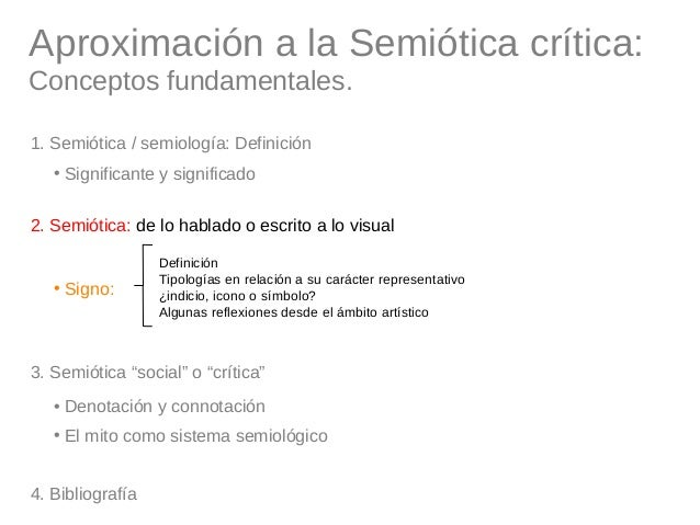 Aproximación a la Semiótica crítica: Conceptos fundamentales. 1. Semiótica / semiología: Definición • Significante y signi...