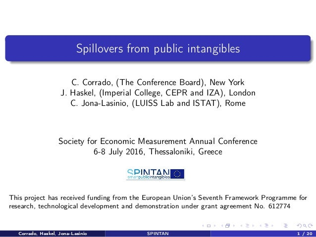 Spillovers from public intangibles C. Corrado, (The Conference Board), New York J. Haskel, (Imperial College, CEPR and IZA...