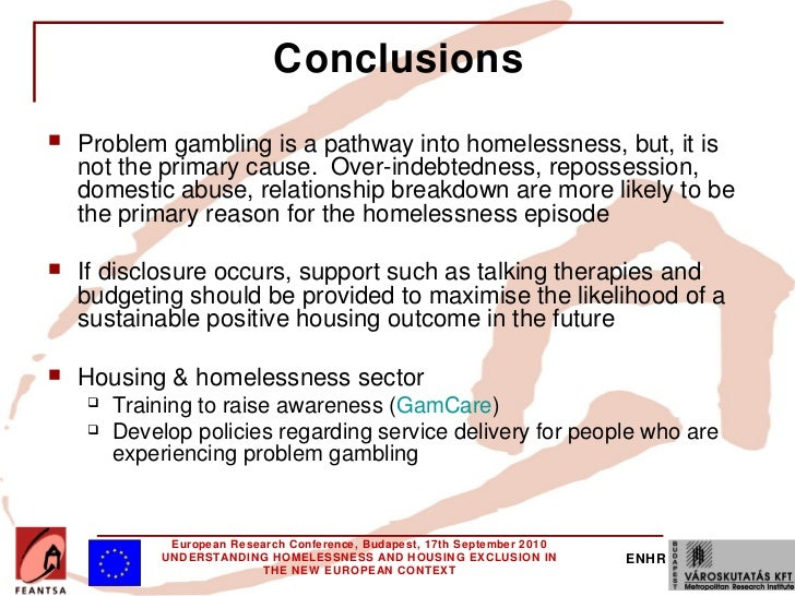 Gambling leads homelessness isight manroulette issues
