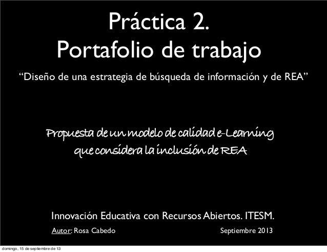 """Práctica 2. Portafolio de trabajo """"Diseño de una estrategia de búsqueda de información y de REA"""" Propuestadeunmodelodecali..."""
