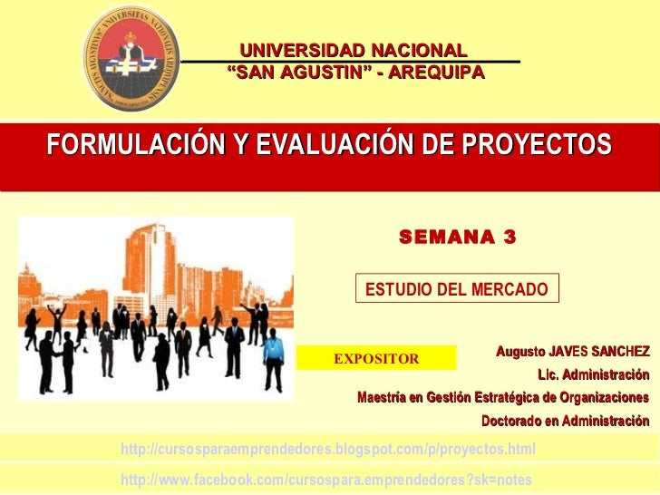 """UNIVERSIDAD NACIONAL                   """"SAN AGUSTIN"""" - AREQUIPAFORMULACIÓN Y EVALUACIÓN DE PROYECTOS                      ..."""
