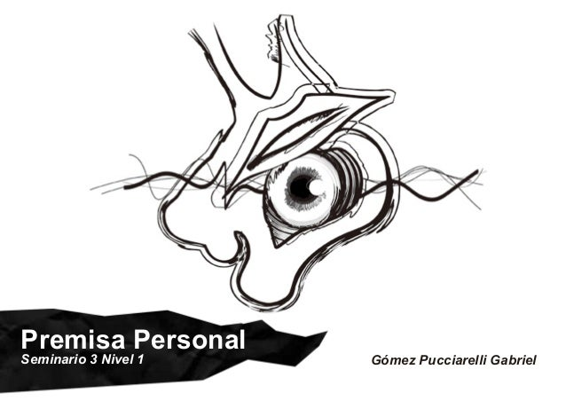 Premisa Personal Seminario 3 Nivel 1  Gómez Pucciarelli Gabriel