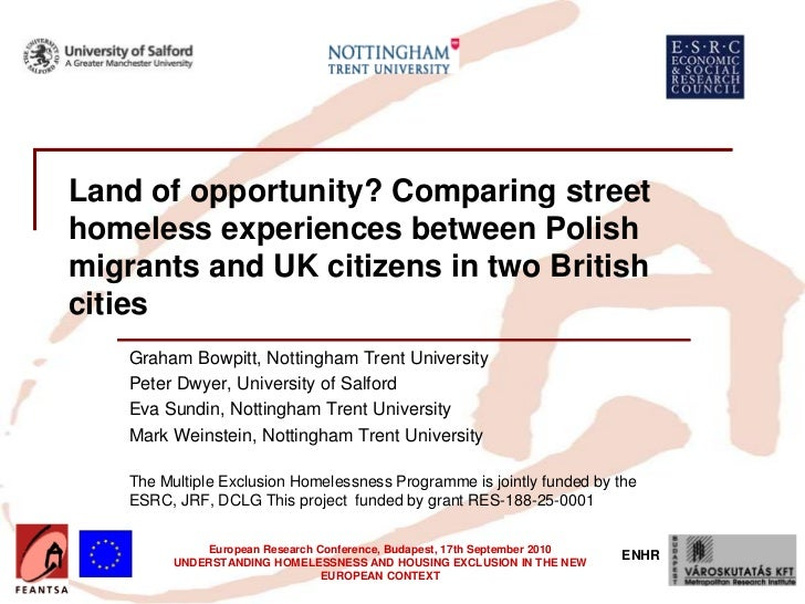 Land of opportunity? Comparing streethomeless experiences between Polishmigrants and UK citizens in two Britishcities    G...