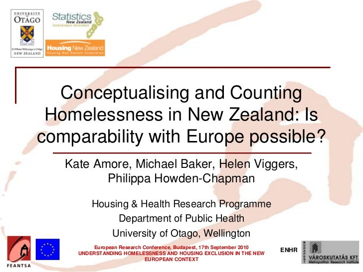 Conceptualising and Counting Homelessness in New Zealand: Iscomparability with Europe possible?   Kate Amore, Michael Bake...