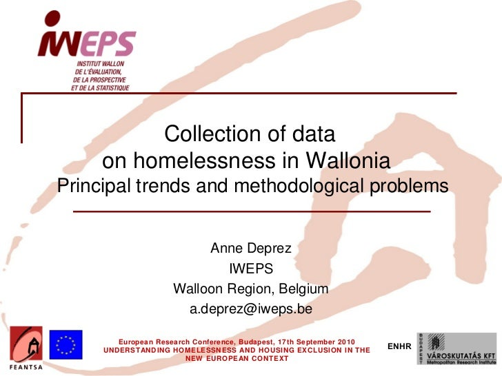 Insert your logo here                      Collection of data                 on homelessness in Wallonia    Principal tre...