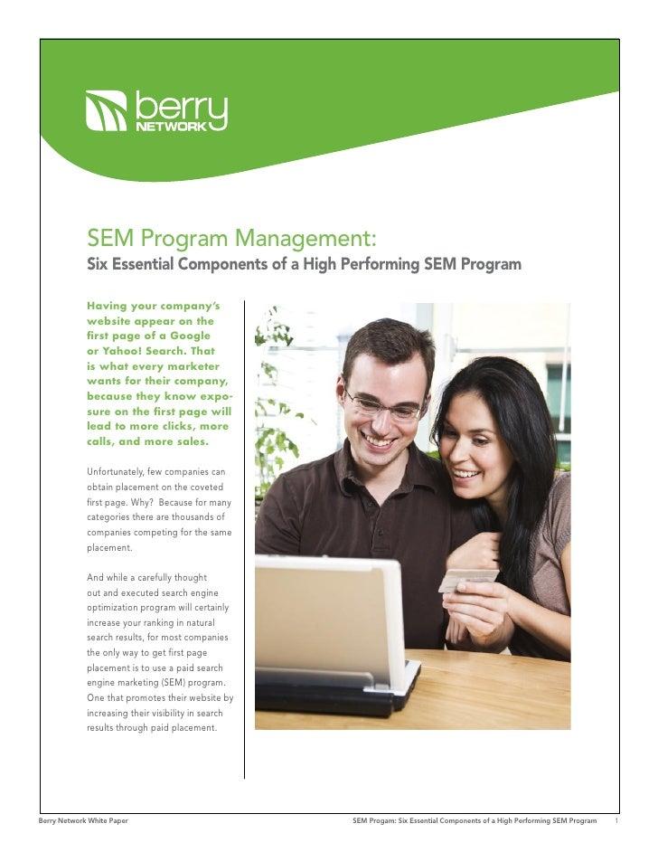 SEM Program Management:              Six Essential Components of a High Performing SEM Program               Having your c...