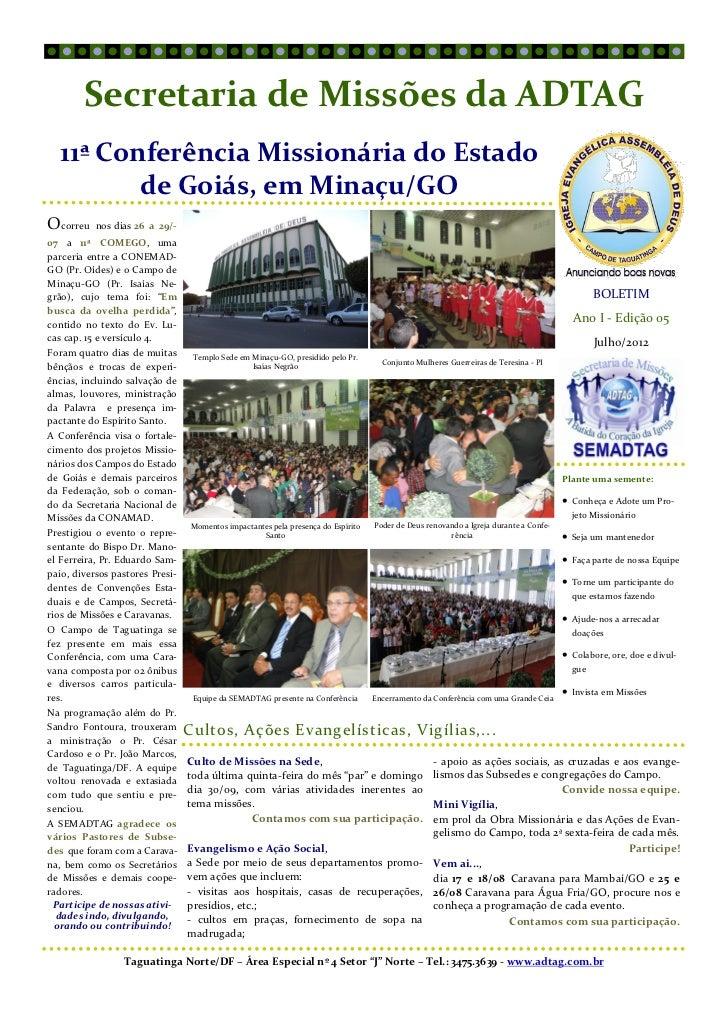 Secretaria de Missões da ADTAG  11ª Conferência Missionária do Estado         de Goiás, em Minaçu/GOOcorreu    nos dias 26...
