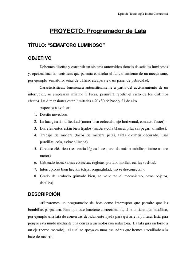 "Dpto de Tecnología-Isidro Carrascosa             PROYECTO: Programador de LataTÍTULO: ""SEMAFORO LUMINOSO""OBJETIVO       De..."