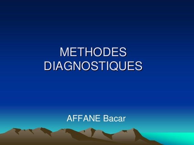 METHODESDIAGNOSTIQUES  AFFANE Bacar