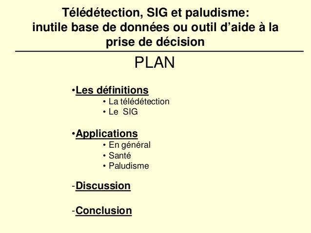 Télédétection, SIG et paludisme:inutile base de données ou outil d'aide à la             prise de décision                ...