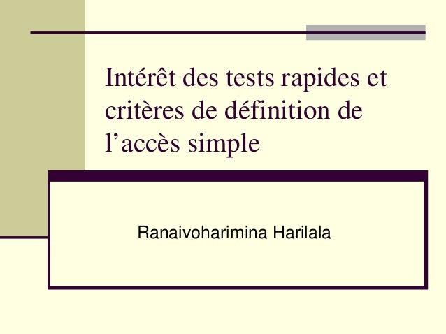 Intérêt des tests rapides etcritères de définition del'accès simple   Ranaivoharimina Harilala