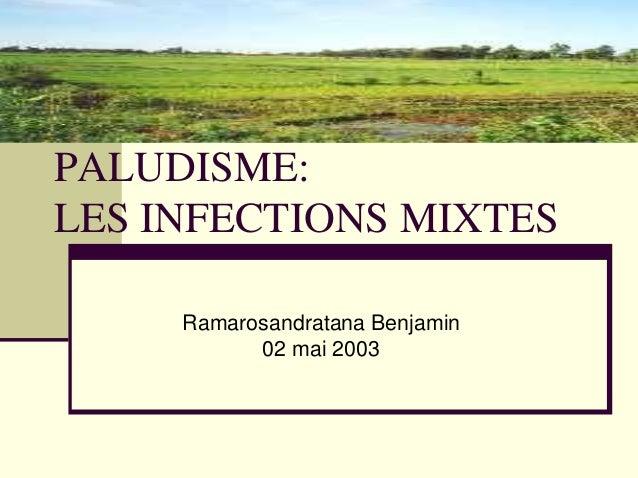 PALUDISME:LES INFECTIONS MIXTES     Ramarosandratana Benjamin           02 mai 2003